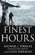 Details for The Finest Hours The True Story of the U.s. Coast Guard's Most Daring Sea Rescue